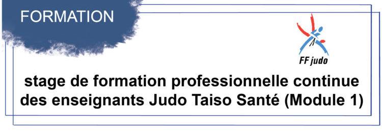 Stage de formation professionnelle continue des enseignants Judo Taiso Santé (Module 1)