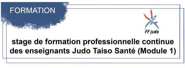 La Ligue AURA accueille un stage de formation professionnelle continue des enseignants Judo Taïso santé (module 1) à Ceyrat – 06 au 07 mars 2021