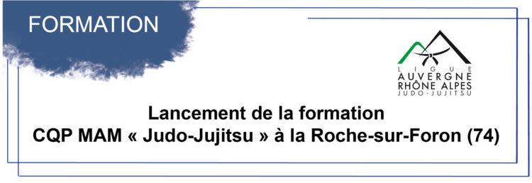 Lancement du CQP MAM « Judo-Jujitsu » à la Roche-sur-Foron (74)