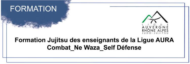 Formation Jujitsu des enseignants de la Ligue AURA – Combat_Ne Waza_Self Défense 6 février